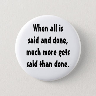KRW Funny When All Is Said and Done Button