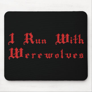 KRW I Run With Werewolves Mouse Mat