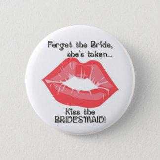 KRW Kiss the Bridesmaid Button Pin