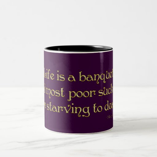 KRW Life is a Banquet Mame Quote Coffee Mugs