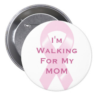 KRW Pink Ribbon Custom Walking For My Mom Pinback Buttons