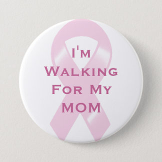 KRW Pink Ribbon Custom Walking For My Mom Pinback Button