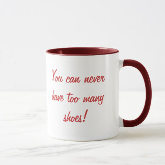 KRW You can never have too many shoes Mug