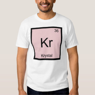 Krystal  Name Chemistry Element Periodic Table T Shirt