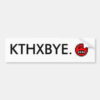 KTHXBYE. CAR BUMPER STICKER