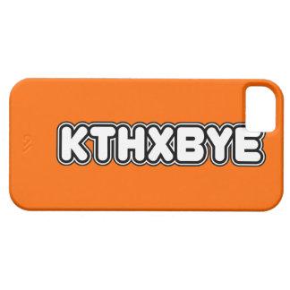 KTHXBYE case iPhone 5 Cover