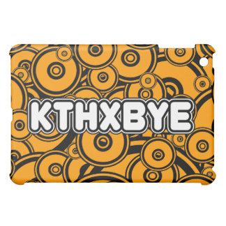 KTHXBYE case iPad Mini Case