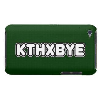 KTHXBYE case iPod Case-Mate Case