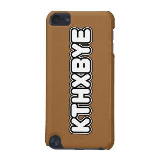 KTHXBYE case iPod Touch (5th Generation) Case