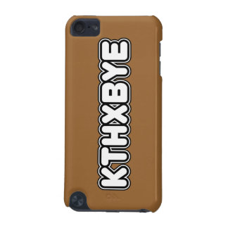 KTHXBYE case iPod Touch (5th Generation) Covers