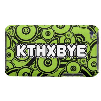 KTHXBYE case iPod Touch Case-Mate Case