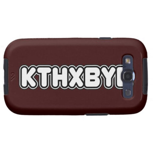 KTHXBYE case Samsung Galaxy SIII Covers
