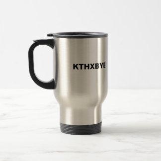 KTHXBYE mug