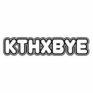 KTHXBYE PHOTO STATUETTE