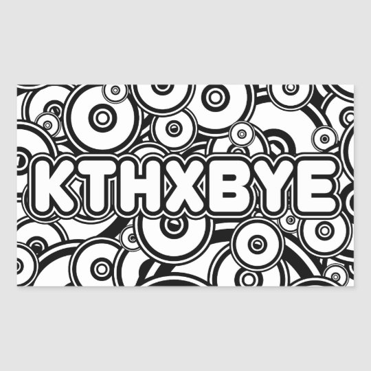 KTHXBYE RECTANGULAR STICKER