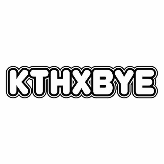 KTHXBYE STATUETTE