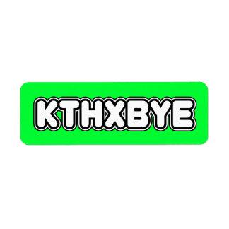KTHXBYE Stickers Return Address Label