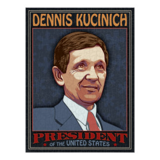 Kucinich, President Poster