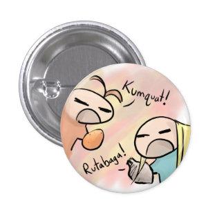 kumquat vs rutabaga pinback button