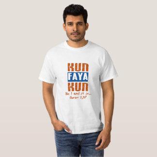 """Kun Faya Kun: Be and it is"" T-Shirt"