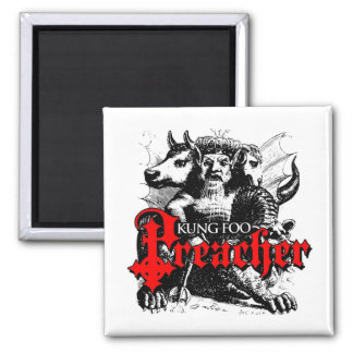 Kung Foo Preacher Square Magnet