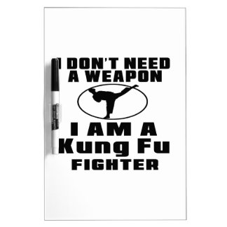 Kung Fu Fighter Don't Need Weapon Dry Erase Whiteboards