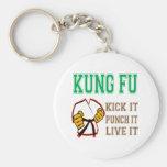 Kung Fu Kick it, Punch it, Live it Key Chain