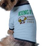 Kung Fu Kick it, Punch it, Live it Pet Clothing