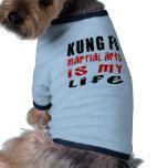Kung Fu Martial Arts Is My Life Dog Shirt
