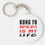 Kung Fu Martial Arts Is My Life Key Chains