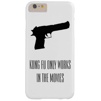 Kung fu only works in the movies case barely there iPhone 6 plus case