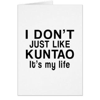 KUNTAO IS MY LIFE CARD
