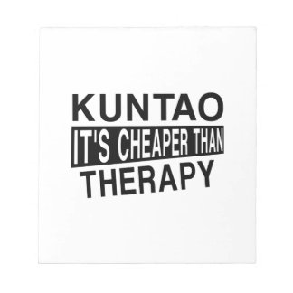 KUNTAO IT'S CHEAPER THAN THERAPY NOTEPAD