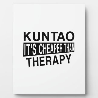 KUNTAO IT'S CHEAPER THAN THERAPY PLAQUE