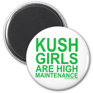 KushGirls are high maintenence 2 Inch Round Magnet