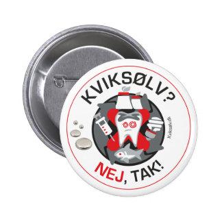 """Kviksølv? Nej, tak!"" pin/button 2 Inch Round Button"