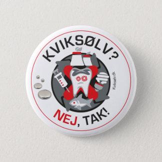 """""""Kviksølv? Nej, tak!"""" pin/button Pinback Button"""