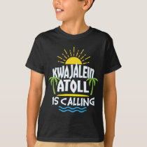 Kwajalein Atoll Is Calling T-Shirt Marshall