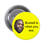 Kwame, Busted es lo que usted ve Pin