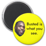 Kwame Kilpatrick: Busted is what you see. 2 Inch Round Magnet
