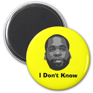 Kwame Kilpatrick: I Don't Know 2 Inch Round Magnet