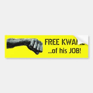 ¡KWAME LIBRE… de su TRABAJO! Etiqueta De Parachoque