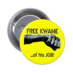 ¡KWAME LIBRE… de su TRABAJO! Pin Redondo De 2 Pulgadas