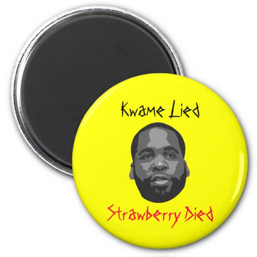 Kwame Lied, Strawberry Died 2 Inch Round Magnet