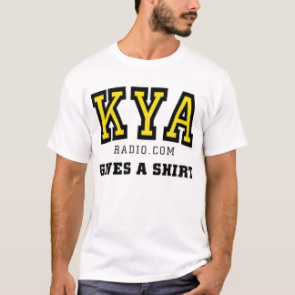 KYA Gives A Shirt! T-Shirt