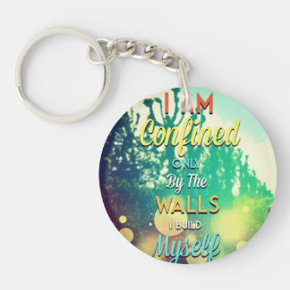 l am confined only by the walls l build mysellf Double-Sided round acrylic keychain