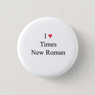 l heart Times New Roman Pinback Button
