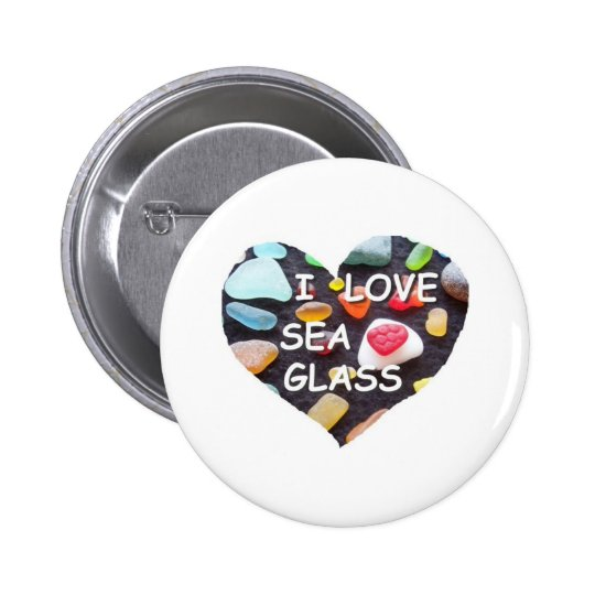 l LOVE SEA GLASS Pinback Button
