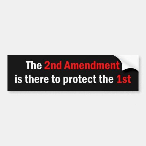 """""""La 2da enmienda es allí proteger la 1ra """" Pegatina Para Auto"""
