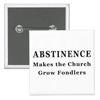 La abstinencia hace Fondlers Pins